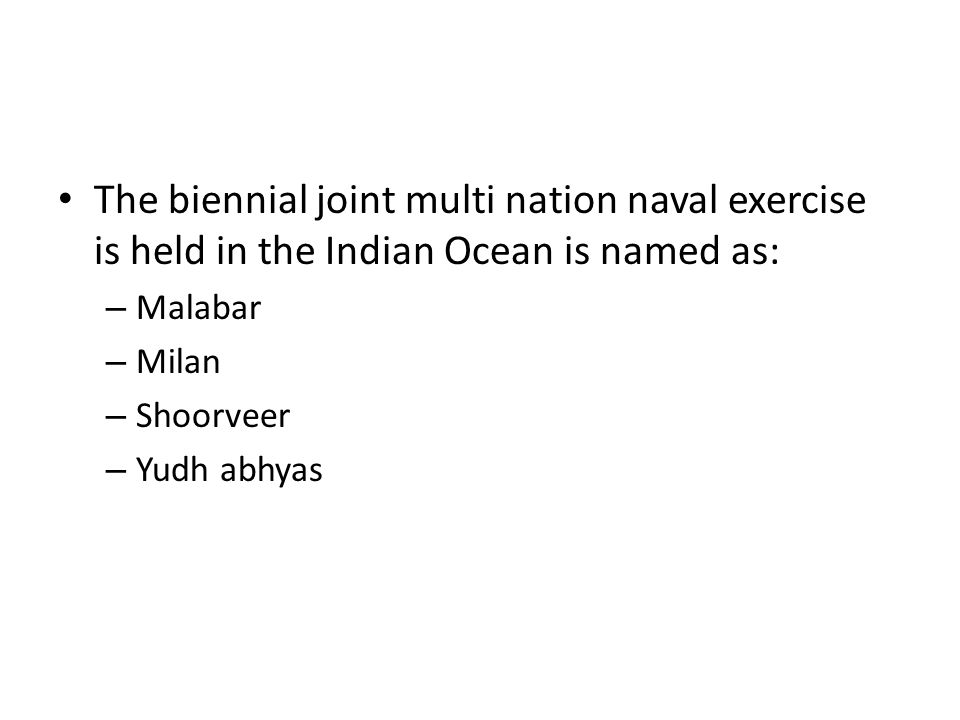 The biennial joint multi nation naval exercise is held in the Indian Ocean is named as: