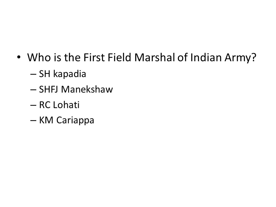 Who is the First Field Marshal of Indian Army