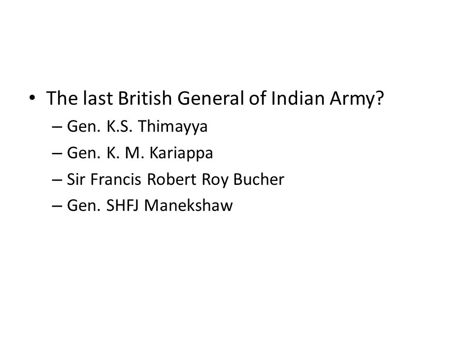 The last British General of Indian Army