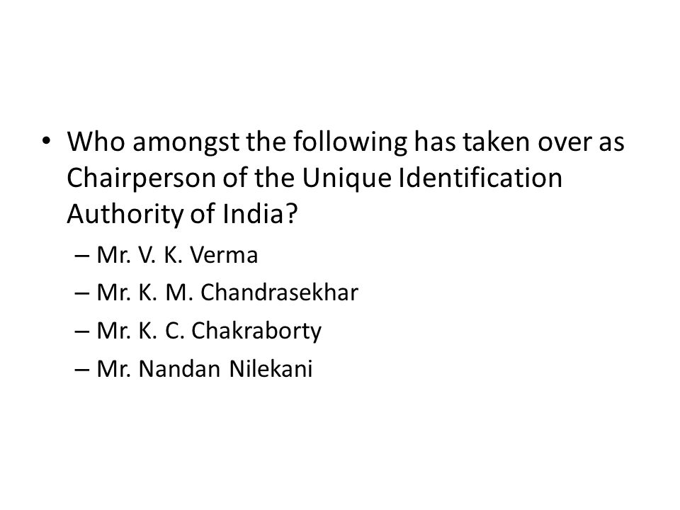 Who amongst the following has taken over as Chairperson of the Unique Identification Authority of India
