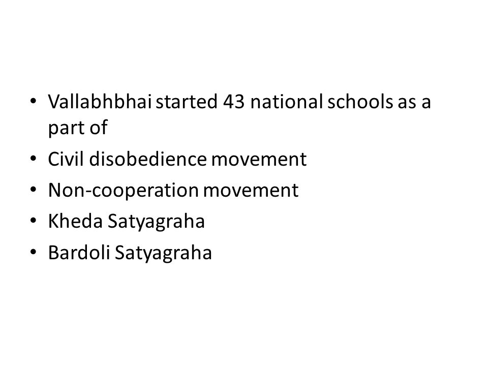 Vallabhbhai started 43 national schools as a part of