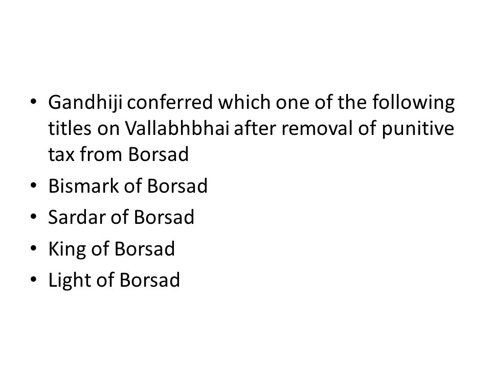 Gandhiji conferred which one of the following titles on Vallabhbhai after removal of punitive tax from Borsad