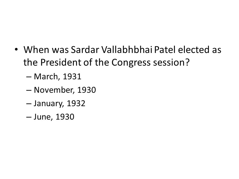 When was Sardar Vallabhbhai Patel elected as the President of the Congress session
