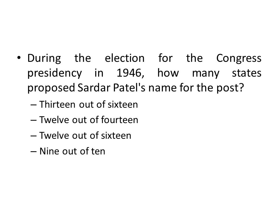 During the election for the Congress presidency in 1946, how many states proposed Sardar Patel s name for the post