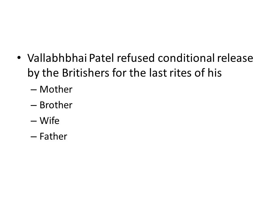 Vallabhbhai Patel refused conditional release by the Britishers for the last rites of his
