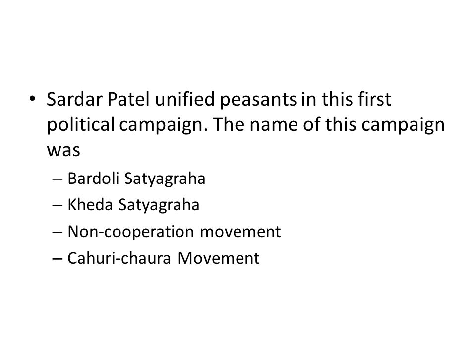 Sardar Patel unified peasants in this first political campaign