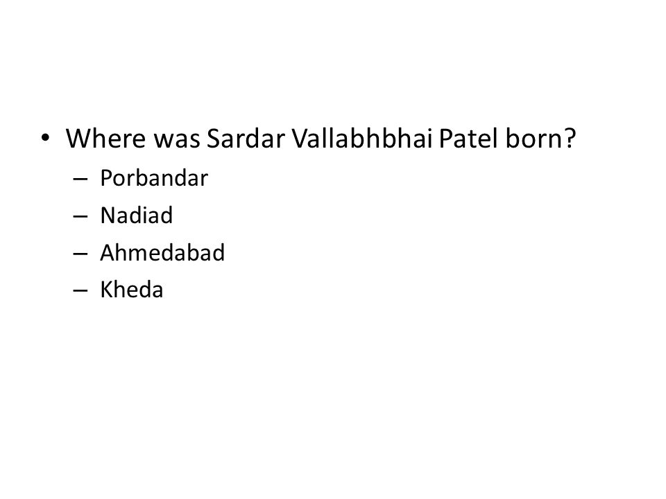 Where was Sardar Vallabhbhai Patel born