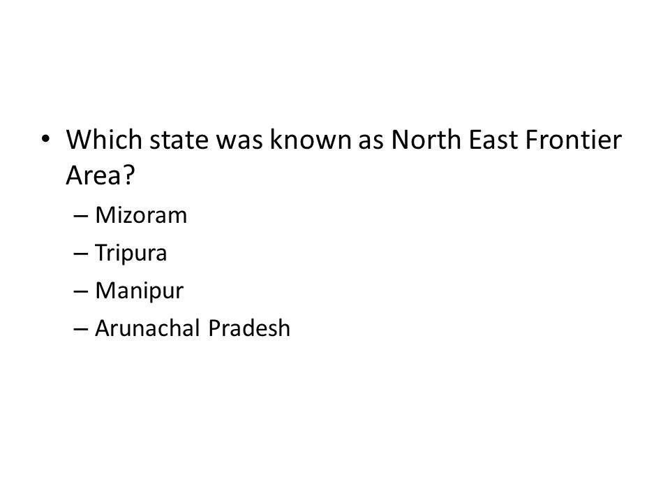 Which state was known as North East Frontier Area