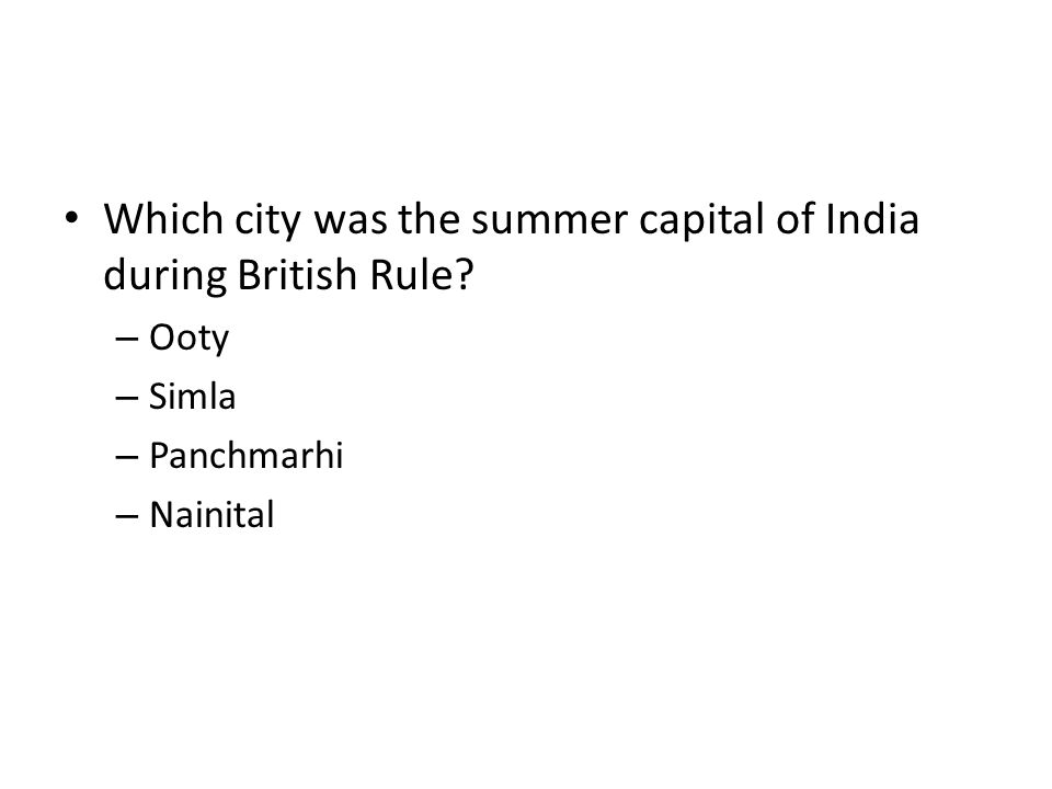 Which city was the summer capital of India during British Rule