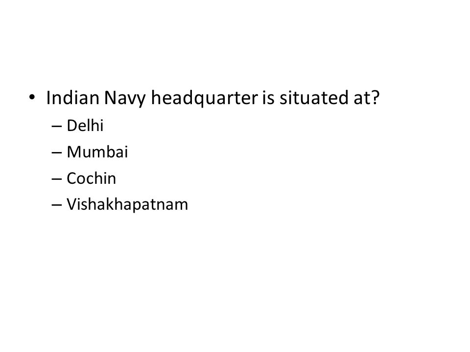 Indian Navy headquarter is situated at