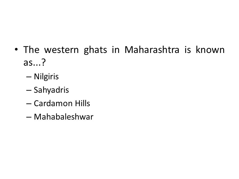 The western ghats in Maharashtra is known as...