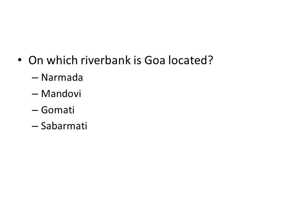 On which riverbank is Goa located