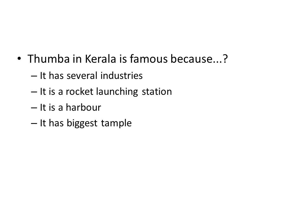 Thumba in Kerala is famous because...