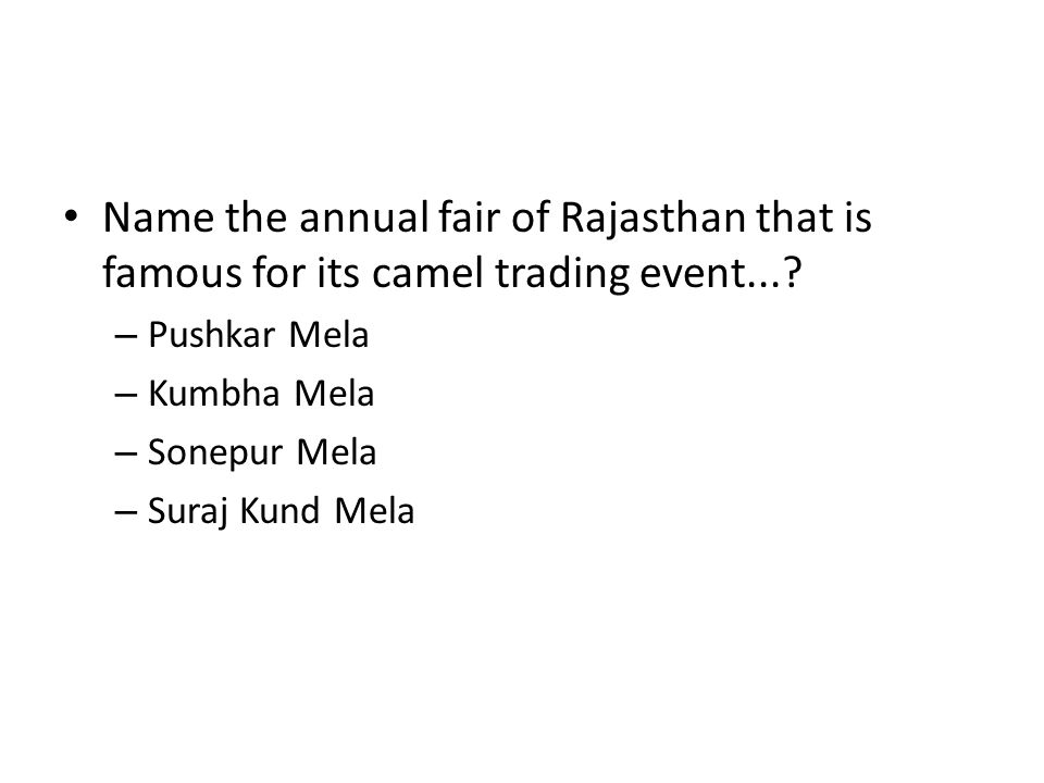 Name the annual fair of Rajasthan that is famous for its camel trading event...