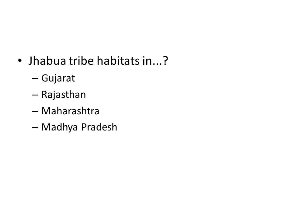 Jhabua tribe habitats in...