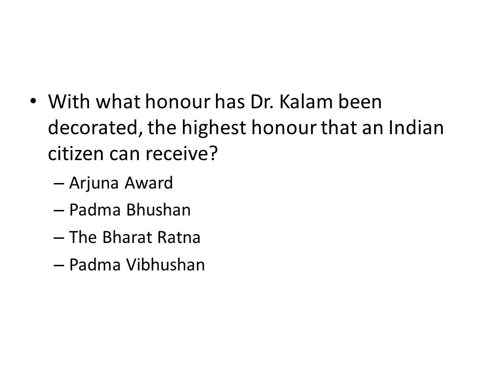 With what honour has Dr. Kalam been decorated, the highest honour that an Indian citizen can receive
