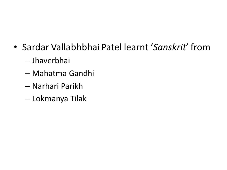 Sardar Vallabhbhai Patel learnt 'Sanskrit' from