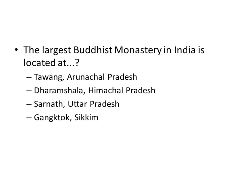 The largest Buddhist Monastery in India is located at...
