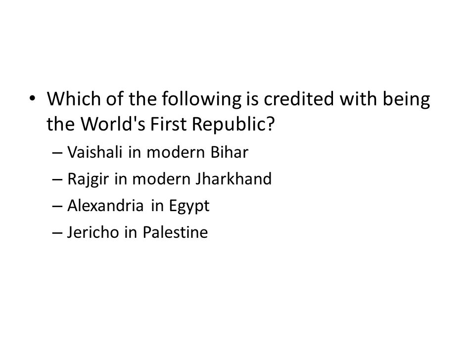 Which of the following is credited with being the World s First Republic