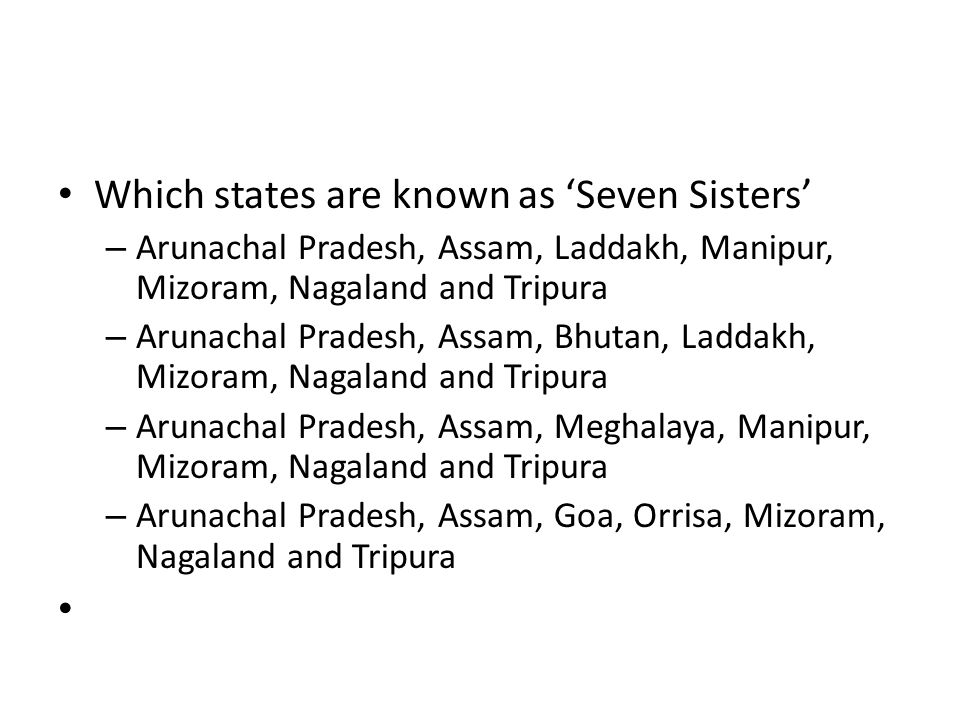 Which states are known as 'Seven Sisters'