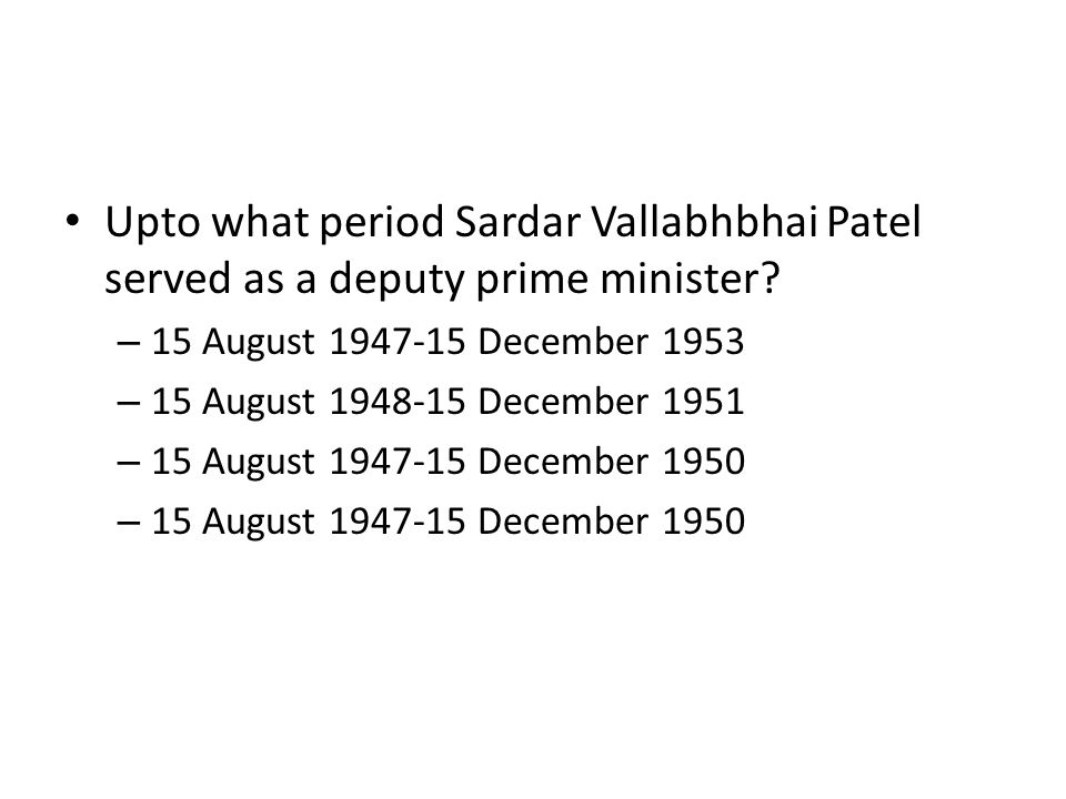 Upto what period Sardar Vallabhbhai Patel served as a deputy prime minister