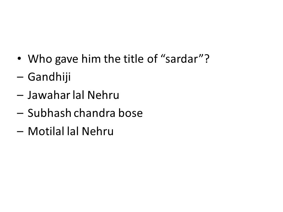 Who gave him the title of sardar