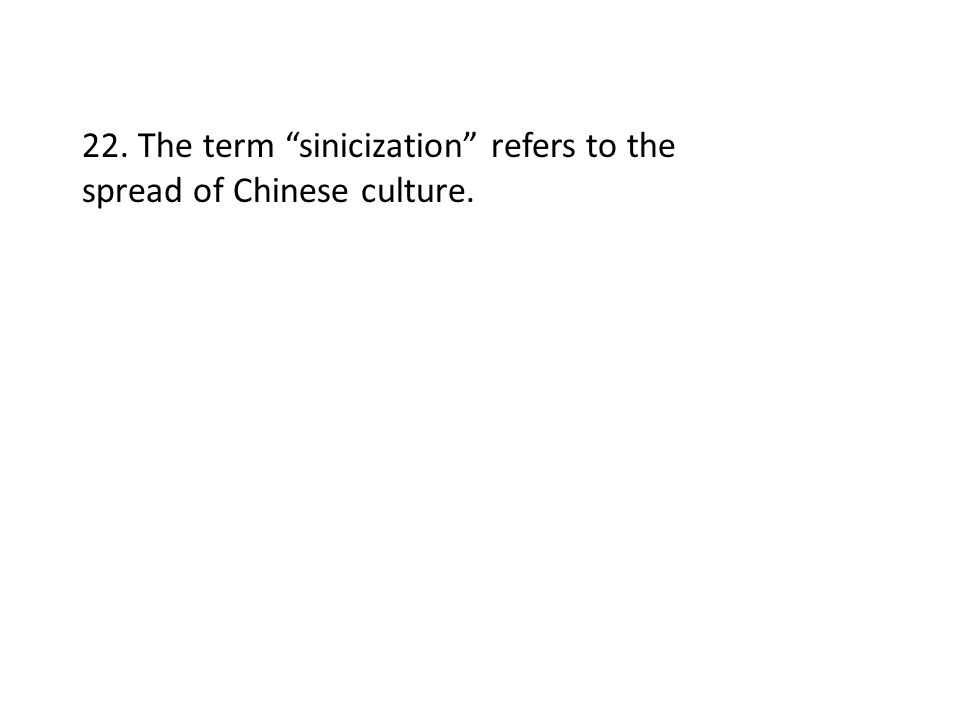 22. The term sinicization refers to the