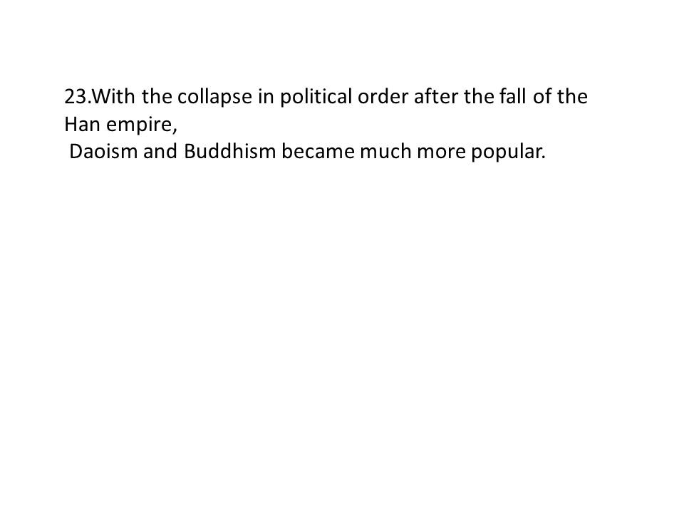 23.With the collapse in political order after the fall of the Han empire,