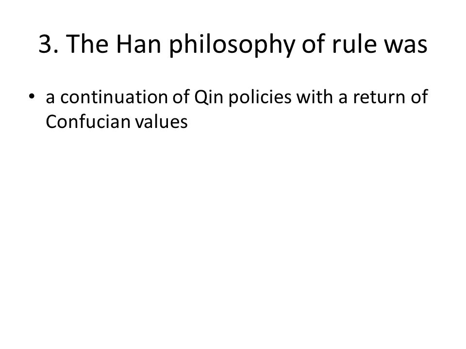 3. The Han philosophy of rule was