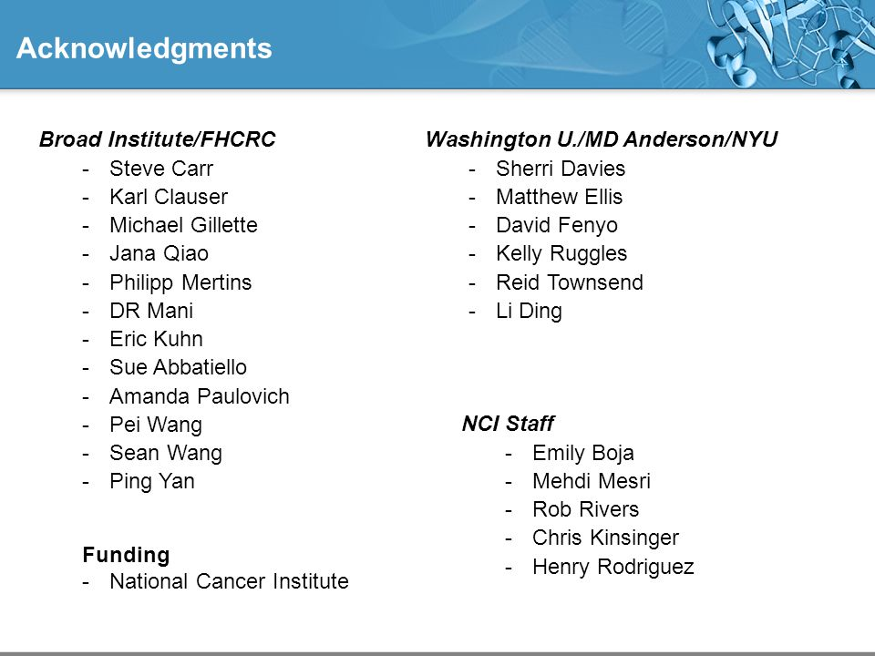 Acknowledgments Broad Institute/FHCRC Steve Carr Karl Clauser