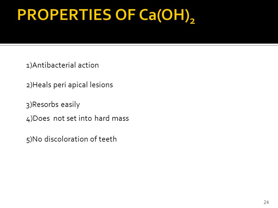 PROPERTIES OF Ca(OH)2 1)Antibacterial action