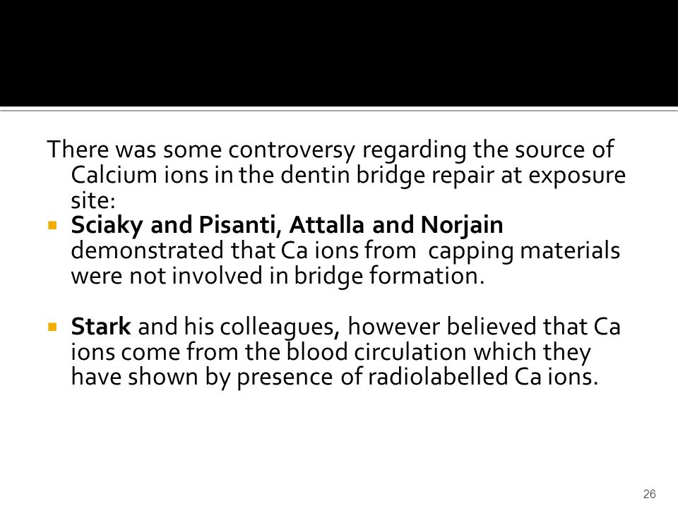 There was some controversy regarding the source of Calcium ions in the dentin bridge repair at exposure site:
