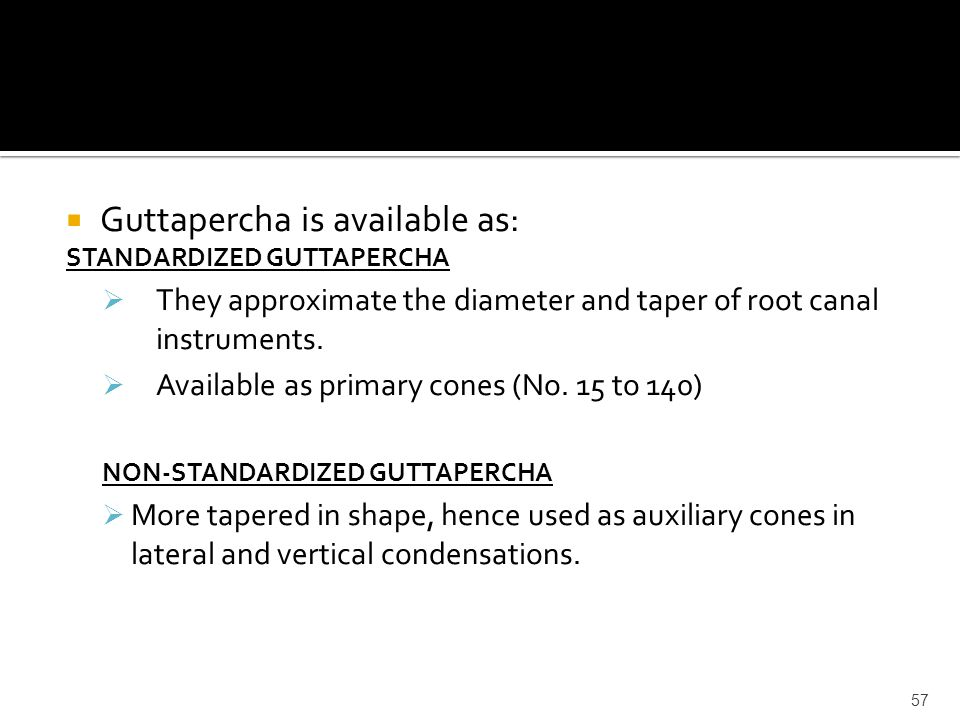 Guttapercha is available as: