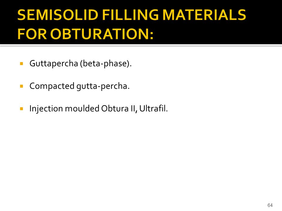 SEMISOLID FILLING MATERIALS FOR OBTURATION: