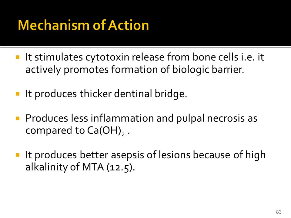 Mechanism of Action It stimulates cytotoxin release from bone cells i.e. it actively promotes formation of biologic barrier.