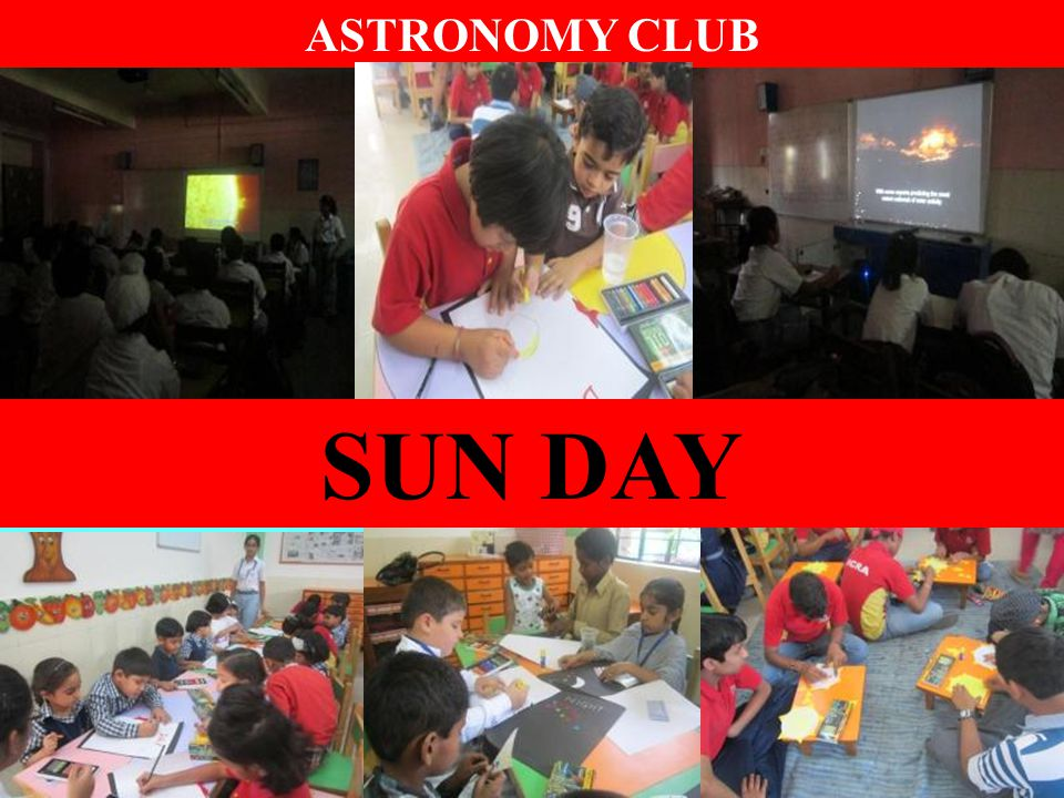 ASTRONOMY CLUB SUN DAY