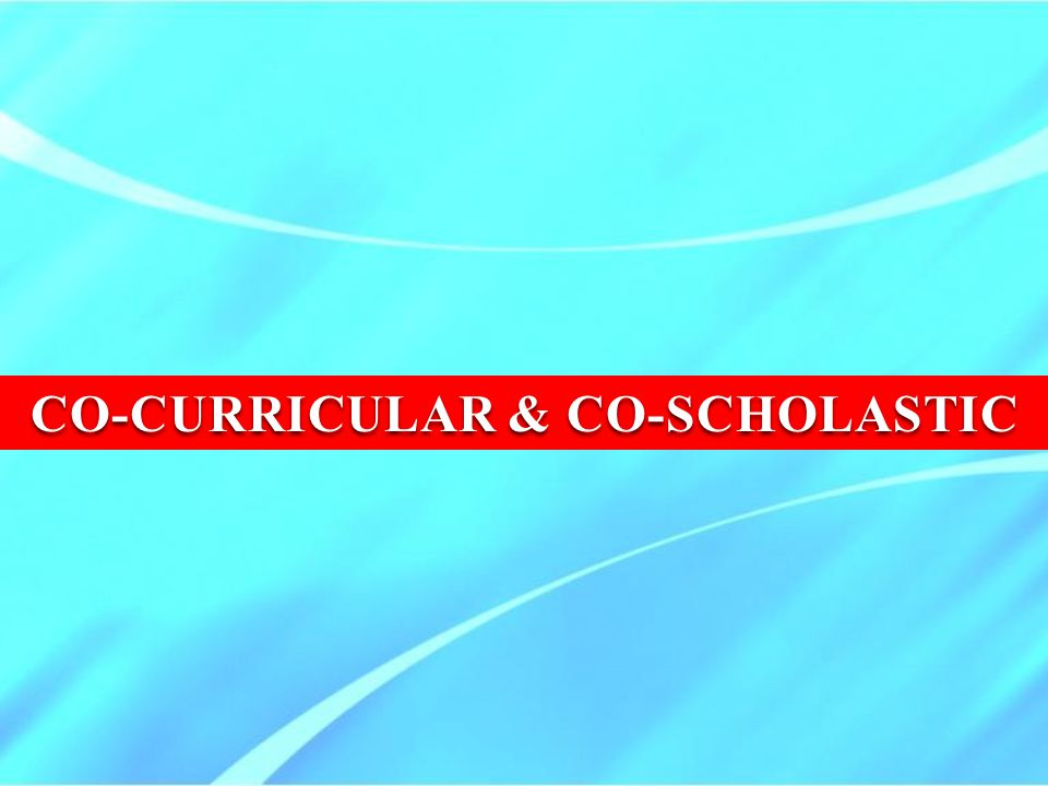 CO-CURRICULAR & CO-SCHOLASTIC