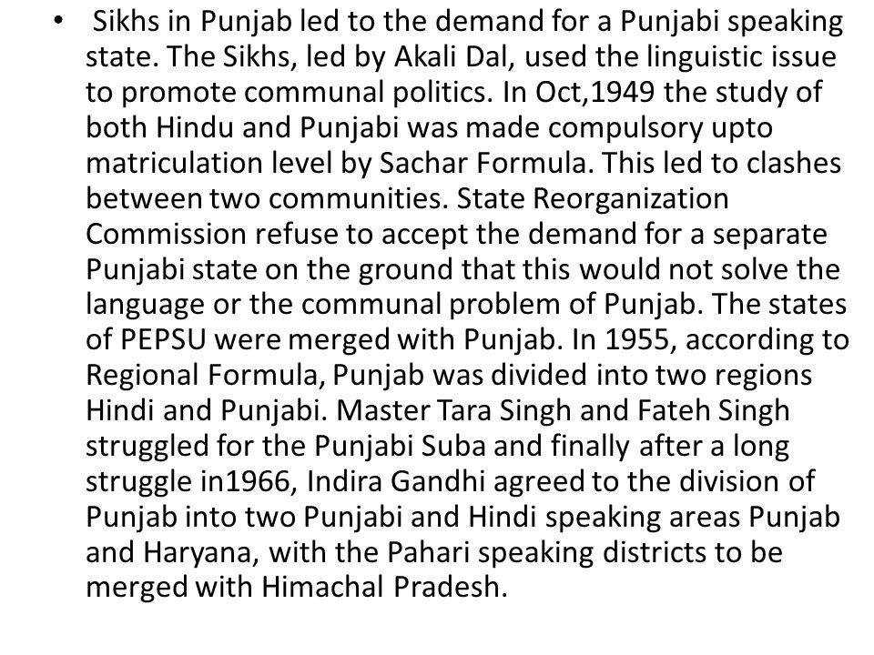 Sikhs in Punjab led to the demand for a Punjabi speaking state