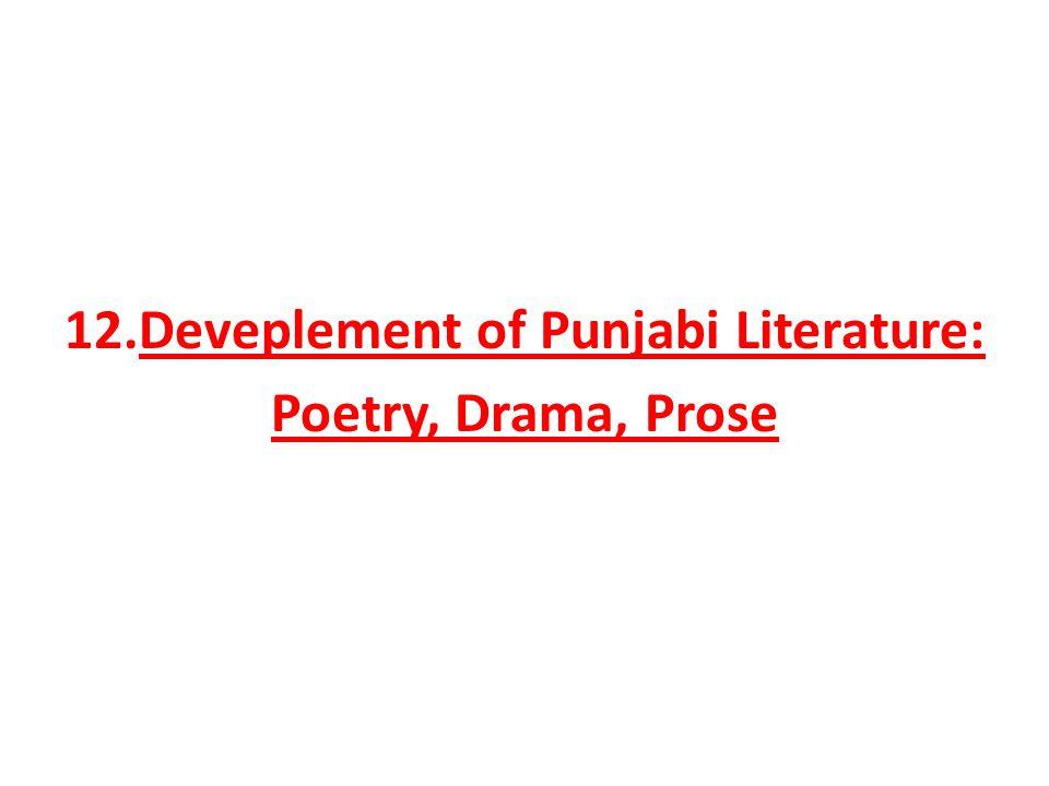 12.Deveplement of Punjabi Literature: Poetry, Drama, Prose