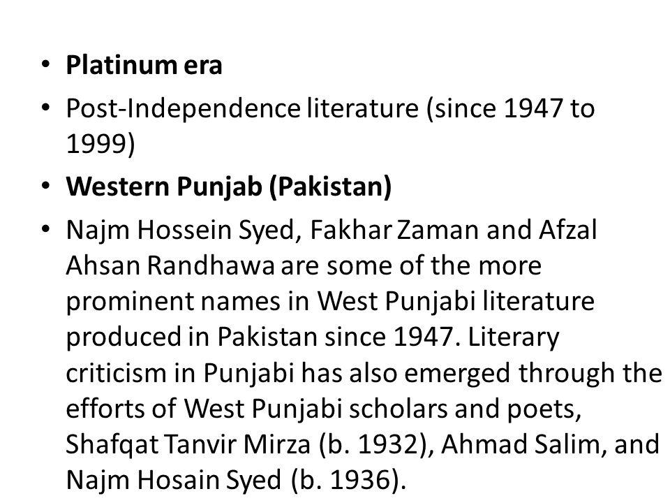 Platinum era Post-Independence literature (since 1947 to 1999) Western Punjab (Pakistan)