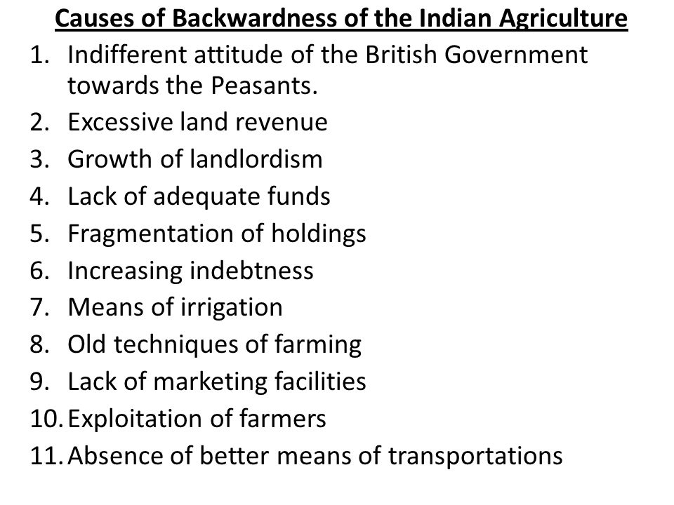 Causes of Backwardness of the Indian Agriculture