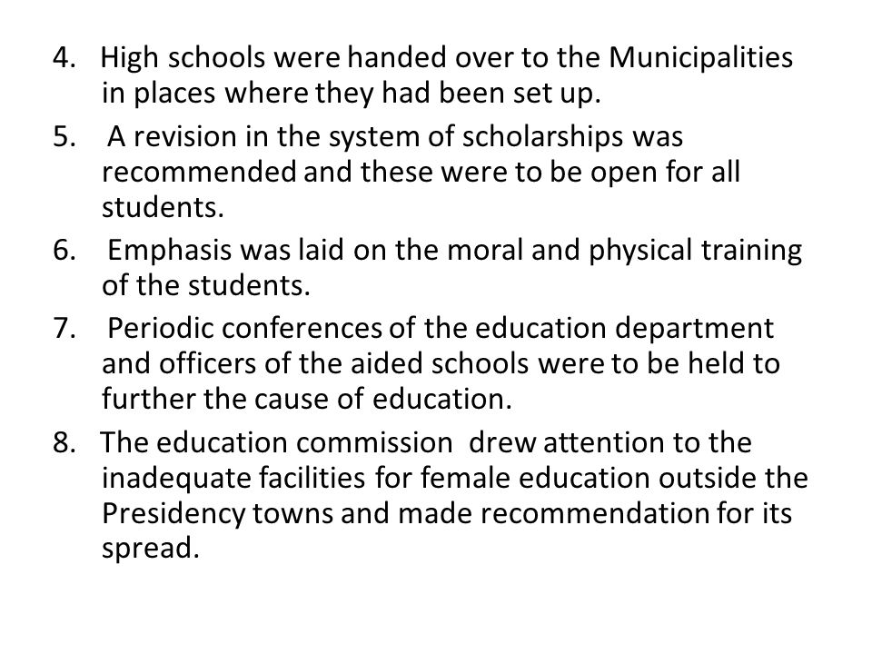 4. High schools were handed over to the Municipalities in places where they had been set up.