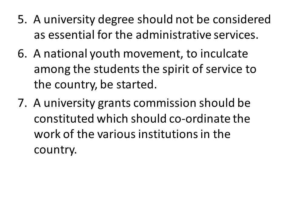 5. A university degree should not be considered as essential for the administrative services.