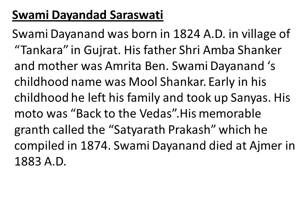 Swami Dayandad Saraswati Swami Dayanand was born in 1824 A. D