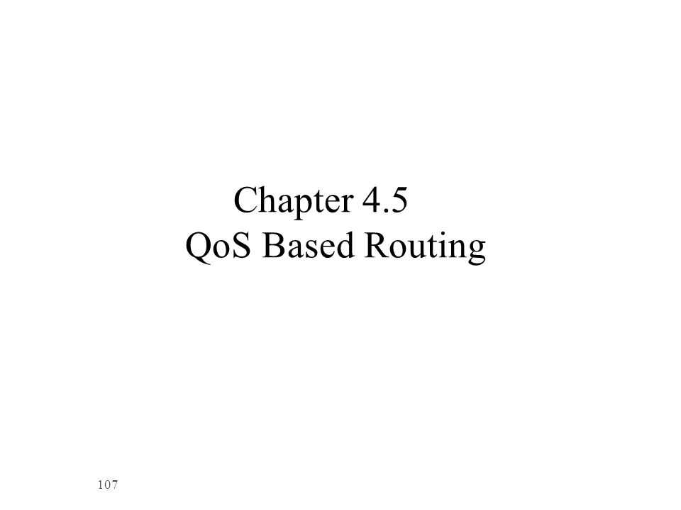Chapter 4.5 QoS Based Routing