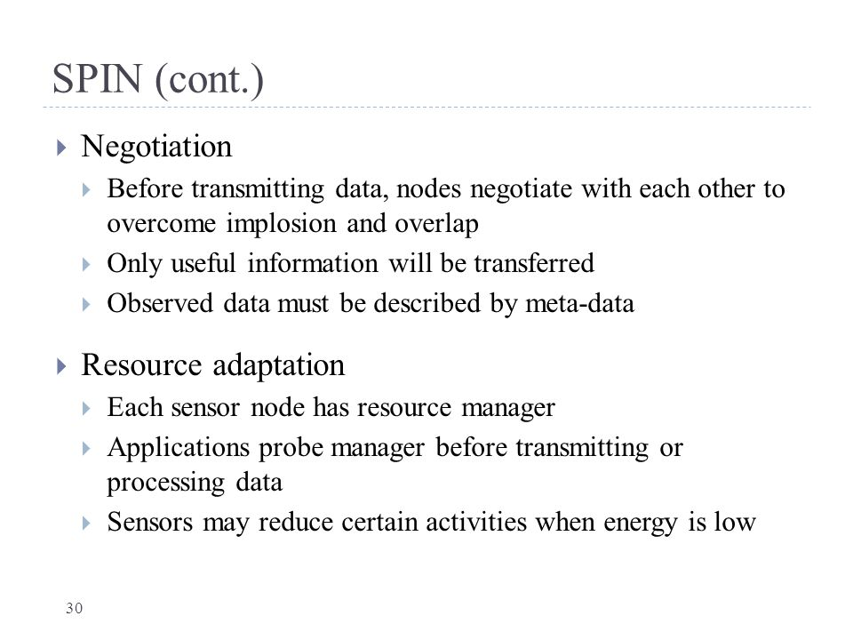 SPIN (cont.) Negotiation Resource adaptation