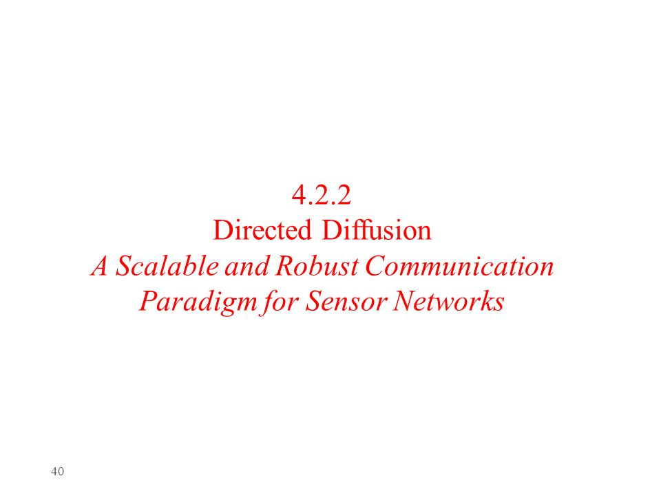 4.2.2 Directed Diffusion A Scalable and Robust Communication Paradigm for Sensor Networks