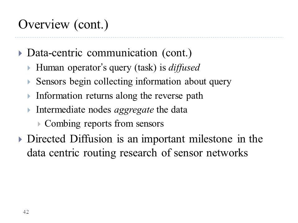 Overview (cont.) Data-centric communication (cont.)