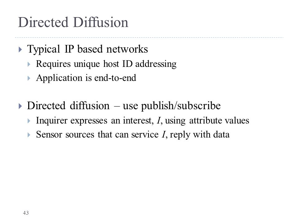 Directed Diffusion Typical IP based networks
