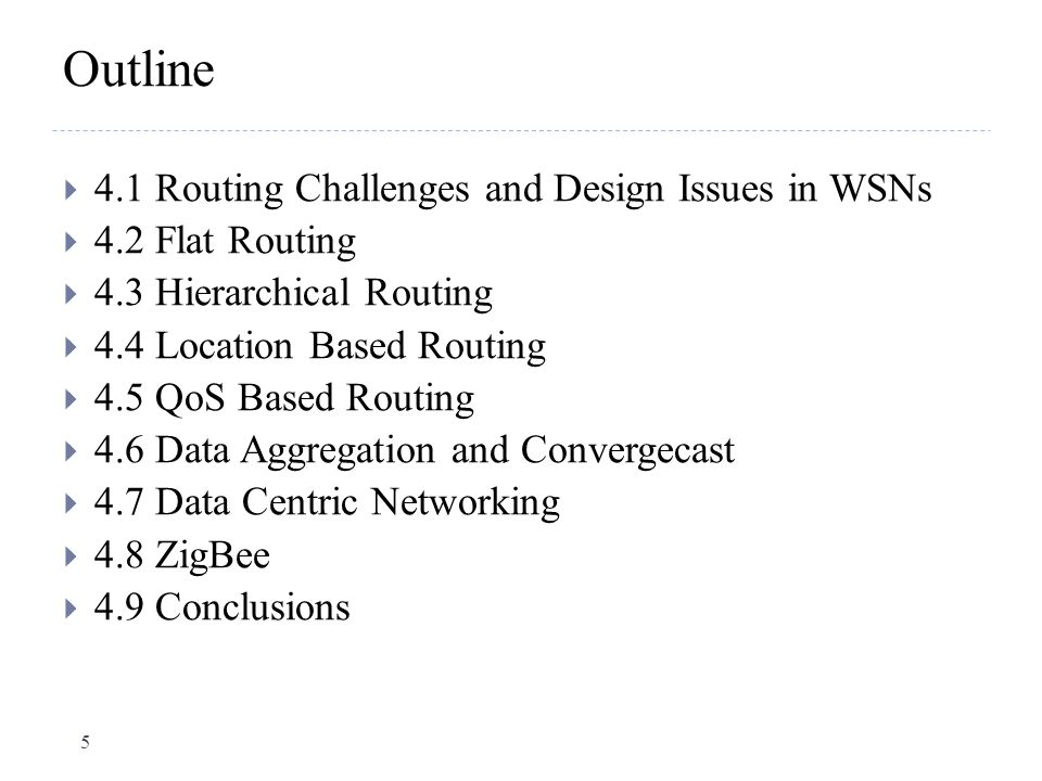Outline 4.1 Routing Challenges and Design Issues in WSNs